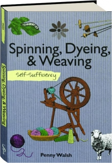 SPINNING, DYEING, & WEAVING: Self-Sufficiency