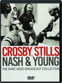CROSBY, STILLS, NASH & YOUNG: The Rare Video Broadcast Collection