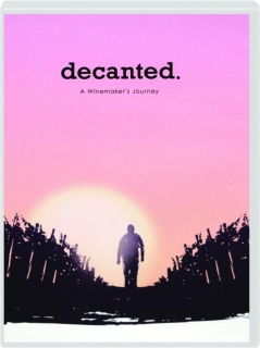 DECANTED: A Winemaker's Journey