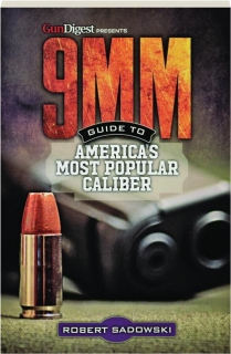 9MM: Guide to America's Most Popular Caliber