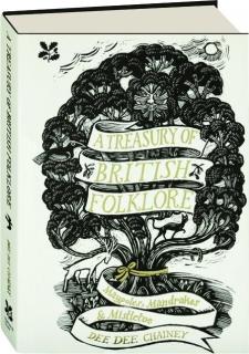 A TREASURY OF BRITISH FOLKLORE: Maypoles, Mandrakes & Mistletoe