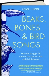 BEAKS, BONES & BIRD SONGS: How the Struggle for Survival Has Shaped Birds and Their Behavior