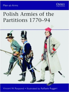 POLISH ARMIES OF THE PARTITIONS 1770-1794: Men-at-Arms 485