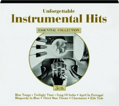 UNFORGETTABLE INSTRUMENTAL HITS: Essential Collection
