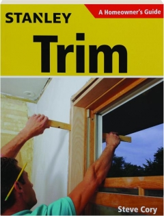 STANLEY TRIM: A Homeowner's Guide