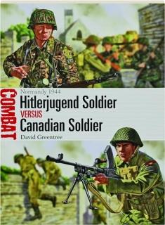 HITLERJUGEND SOLDIER VERSUS CANADIAN SOLDIER--NORMANDY 1944: Combat 34