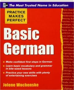 BASIC GERMAN: Practice Makes Perfect