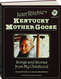 JEAN RITCHIE'S KENTUCKY MOTHER GOOSE: Songs and Stories from My Childhood