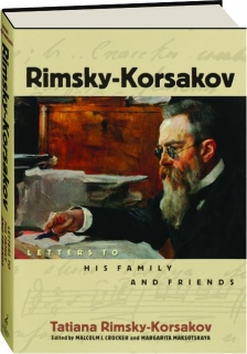 RIMSKY-KORSAKOV: Letters to His Family and Friends