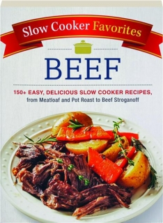 BEEF: Slow Cooker Favorites