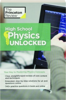 HIGH SCHOOL PHYSICS UNLOCKED: Your Key to Mastering Physics Concepts