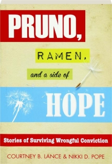 PRUNO, RAMEN, AND A SIDE OF HOPE: Stories of Surviving Wrongful Conviction