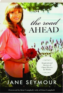 THE ROAD AHEAD: Inspirational Stories of Open Hearts & Minds
