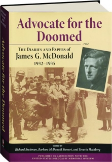 ADVOCATE FOR THE DOOMED: The Diaries and Papers of James G. McDonald 1932-1935