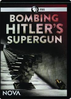 BOMBING HITLER'S SUPERGUN: NOVA
