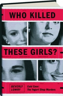 WHO KILLED THESE GIRLS? Cold Case--The Yogurt Shop Murders