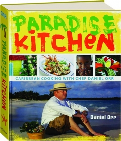 PARADISE KITCHEN: Caribbean Cooking with Chef Daniel Orr