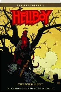 HELLBOY OMNIBUS, VOLUME 3: The Wild Hunt