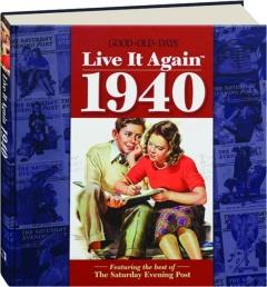 <I>GOOD OLD DAYS</I> LIVE IT AGAIN 1940