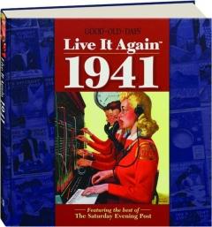 <I>GOOD OLD DAYS</I> LIVE IT AGAIN 1941