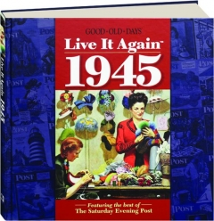 <I>GOOD OLD DAYS</I> LIVE IT AGAIN 1945
