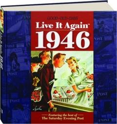 <I>GOOD OLD DAYS</I> LIVE IT AGAIN 1946
