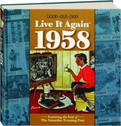 <I>GOOD OLD DAYS</I> LIVE IT AGAIN 1958