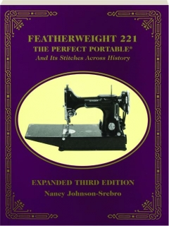FEATHERWEIGHT 221, THIRD EDITION: The Perfect Portable