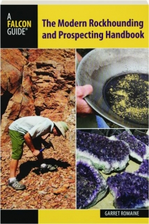 THE MODERN ROCKHOUNDING AND PROSPECTING HANDBOOK
