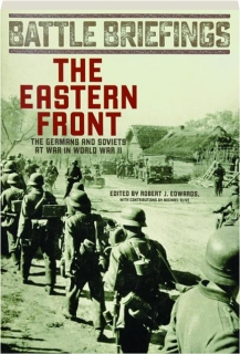 THE EASTERN FRONT: Battle Briefings