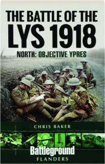 THE BATTLE OF THE LYS 1918: North--Objective Ypres