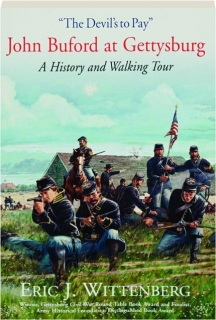 """THE DEVIL'S TO PAY"": John Buford at Gettysburg"