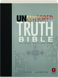 UNCENSORED TRUTH BIBLE FOR NEW BEGINNINGS