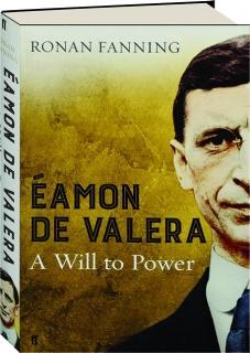 EAMON DE VALERA: A Will to Power