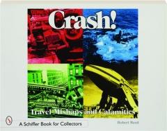 CRASH! Travel Mishaps and Calamities