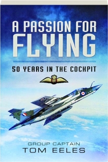 A PASSION FOR FLYING: 50 Years in the Cockpit