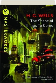 THE SHAPE OF THINGS TO COME: SF Masterworks