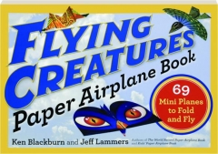 FLYING CREATURES PAPER AIRPLANE BOOK: 69 Mini Planes to Fold and Fly