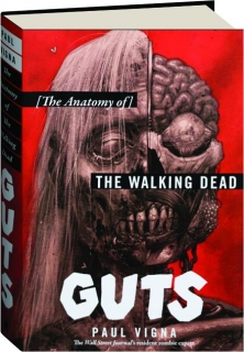 GUTS: The Anatomy of <I>The Walking Dead</I>