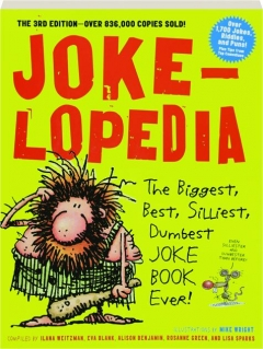 JOKELOPEDIA, 3RD EDITION: The Biggest, Best, Silliest, Dumbest Joke Book Ever!