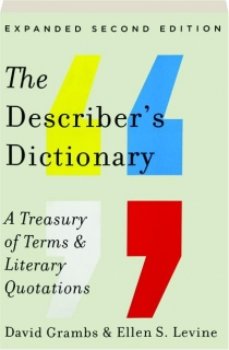 THE DESCRIBER'S DICTIONARY, SECOND EDITION: A Treasury of Terms & Literary Quotations