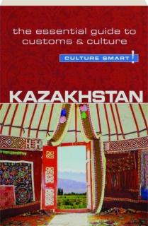 KAZAKHSTAN: Culture Smart!