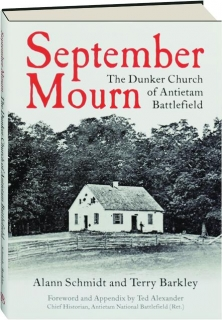 SEPTEMBER MOURN: The Dunker Church of Antietam Battlefield