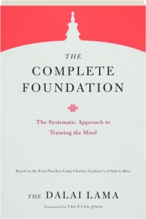 THE COMPLETE FOUNDATION: The Systematic Approach to Training the Mind