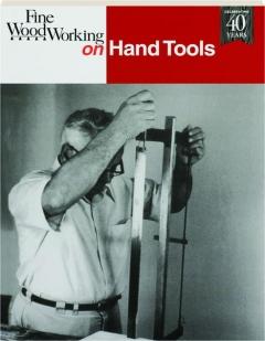 <I>FINE WOODWORKING</I> ON HAND TOOLS