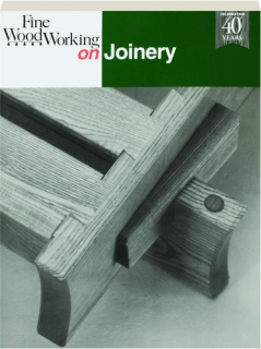 <I>FINE WOODWORKING</I> ON JOINERY