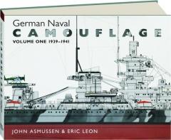 GERMAN NAVAL CAMOUFLAGE, VOLUME ONE, 1939-1941