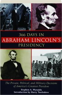 366 DAYS IN ABRAHAM LINCOLN'S PRESIDENCY