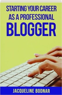 STARTING YOUR CAREER AS A PROFESSIONAL BLOGGER