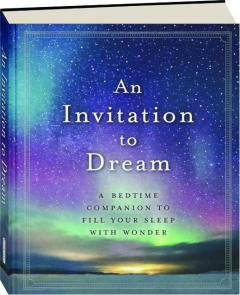 AN INVITATION TO DREAM: A Bedtime Companion to Fill Your Sleep with Wonder